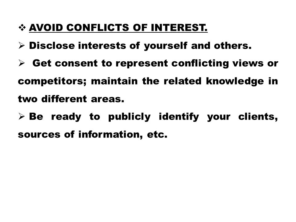 Avoid conflicts of interest.