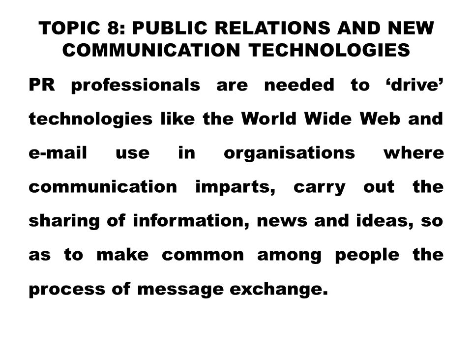 TOPIC 8: Public Relations and New Communication Technologies