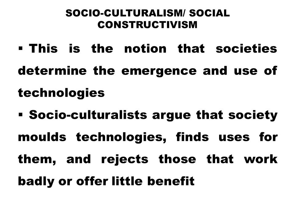 Socio-Culturalism/ Social Constructivism