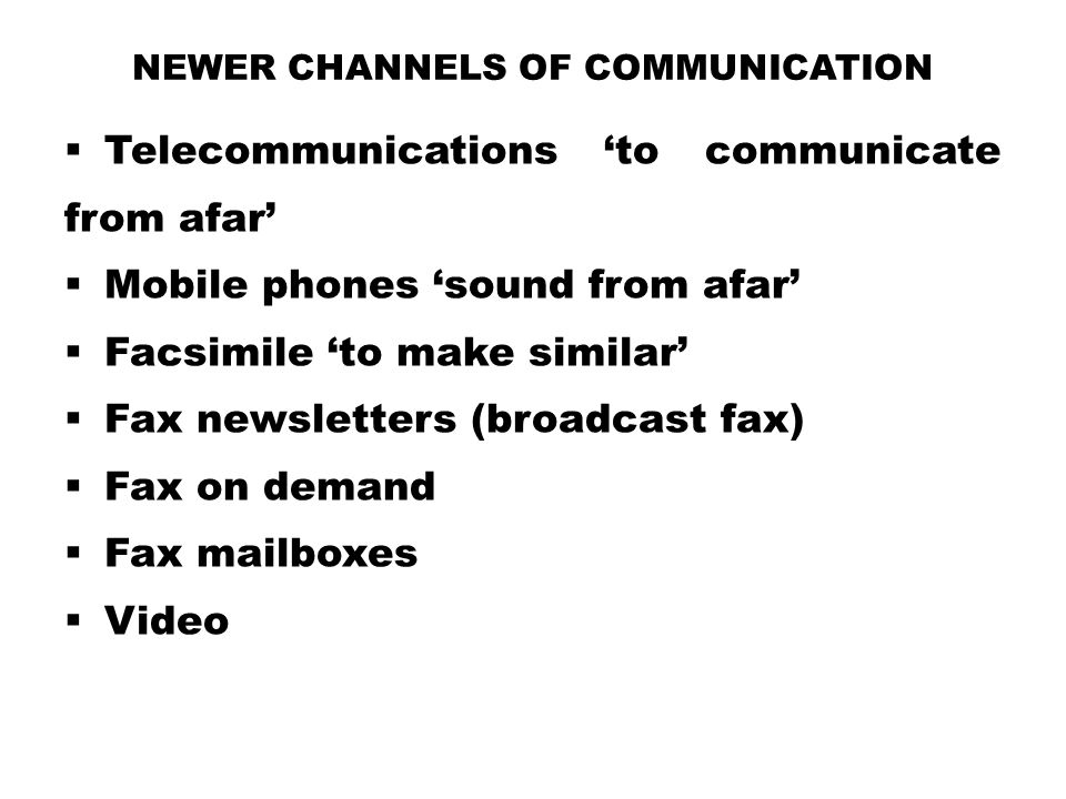 Newer channels of communication