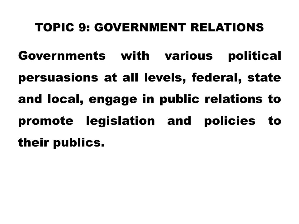 TOPIC 9: Government Relations