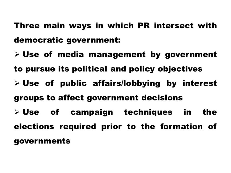 Three main ways in which PR intersect with democratic government: