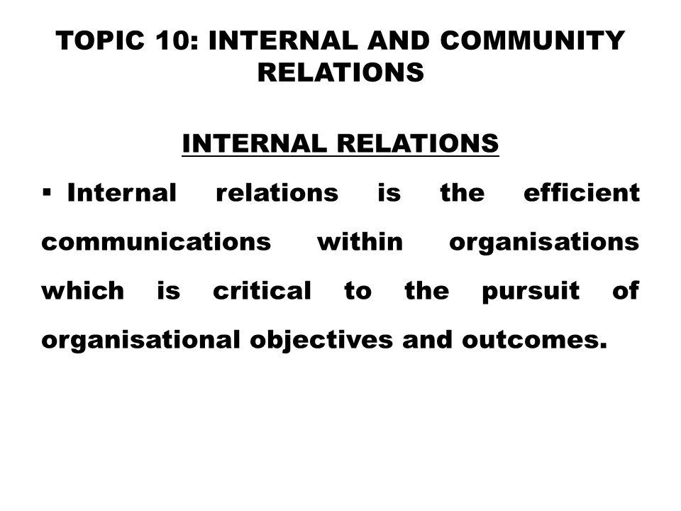 TOPIC 10: Internal and Community Relations
