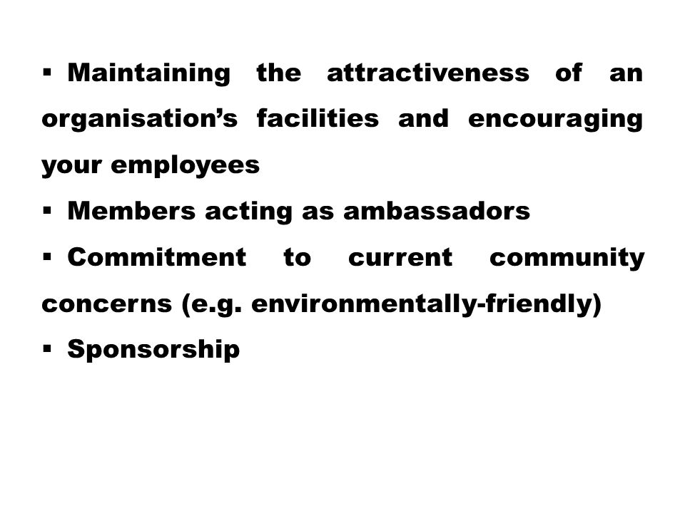 Maintaining the attractiveness of an organisation's facilities and encouraging your employees