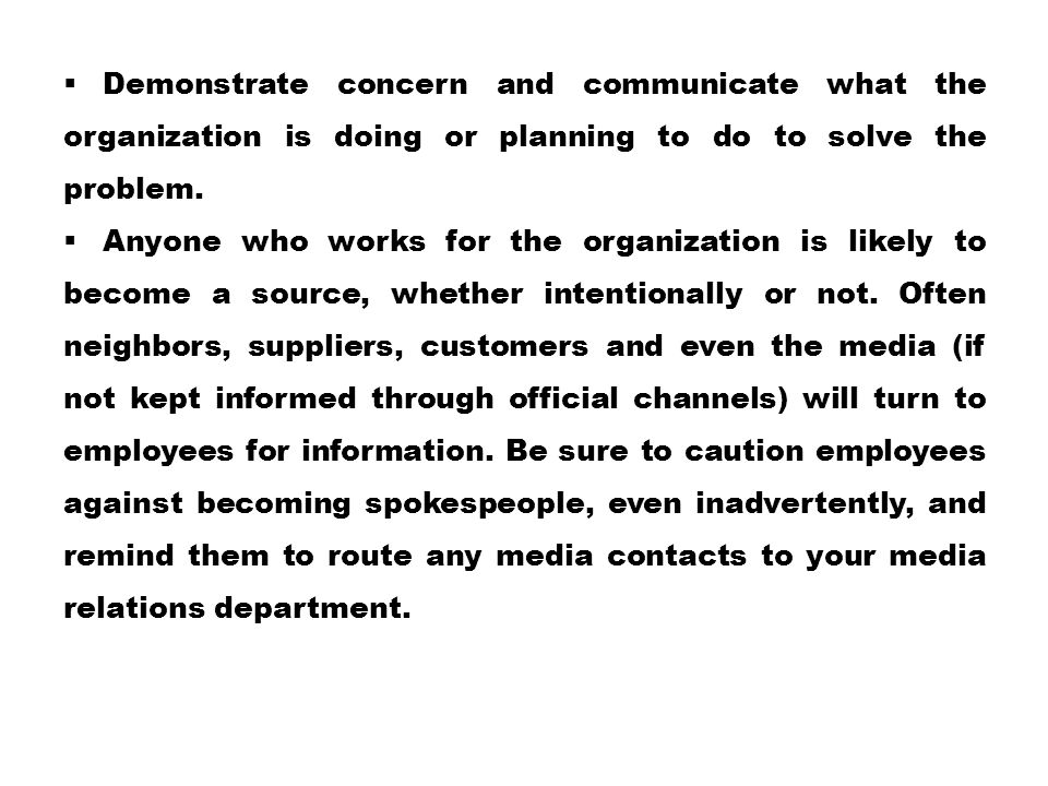 Demonstrate concern and communicate what the organization is doing or planning to do to solve the problem.