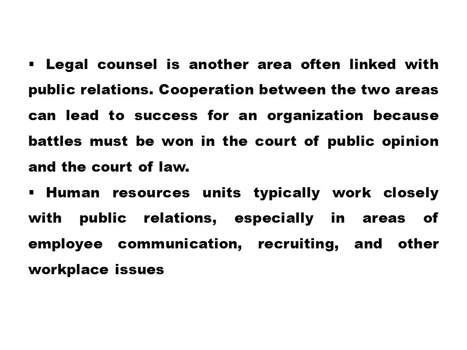 Legal counsel is another area often linked with public relations