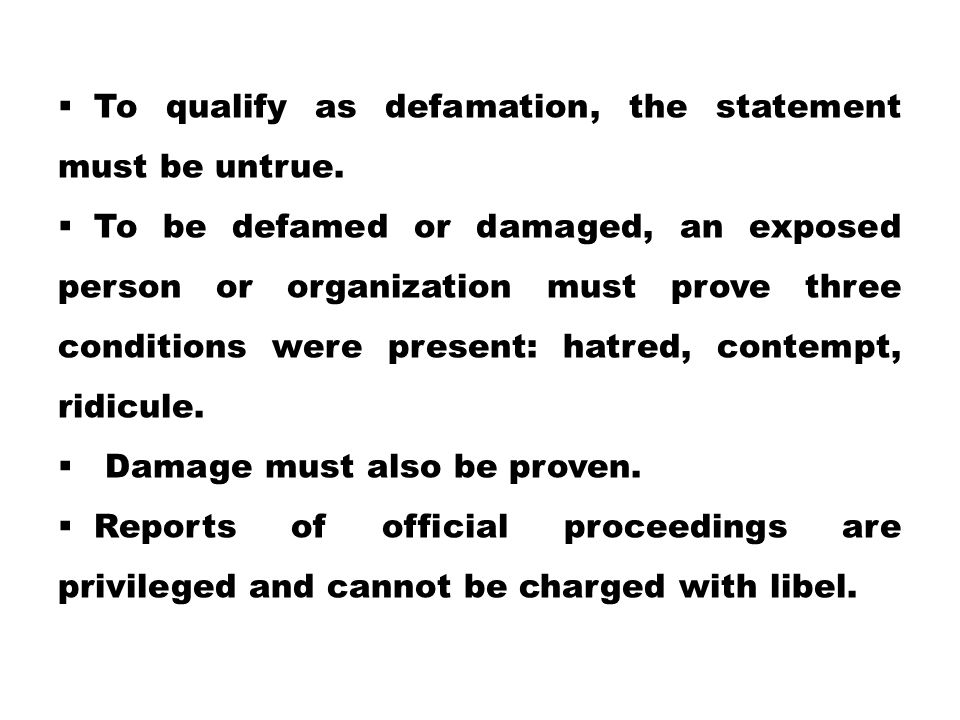 To qualify as defamation, the statement must be untrue.