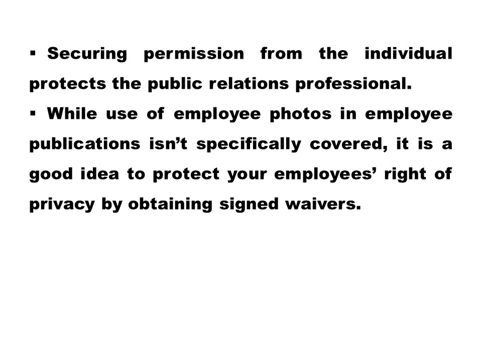 Securing permission from the individual protects the public relations professional.