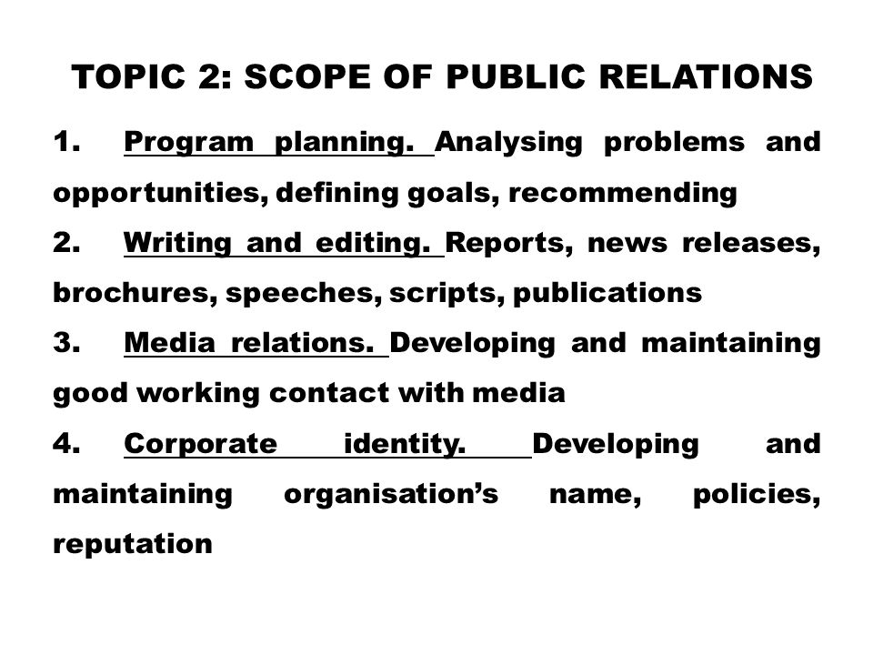 TOPIC 2: Scope of Public Relations
