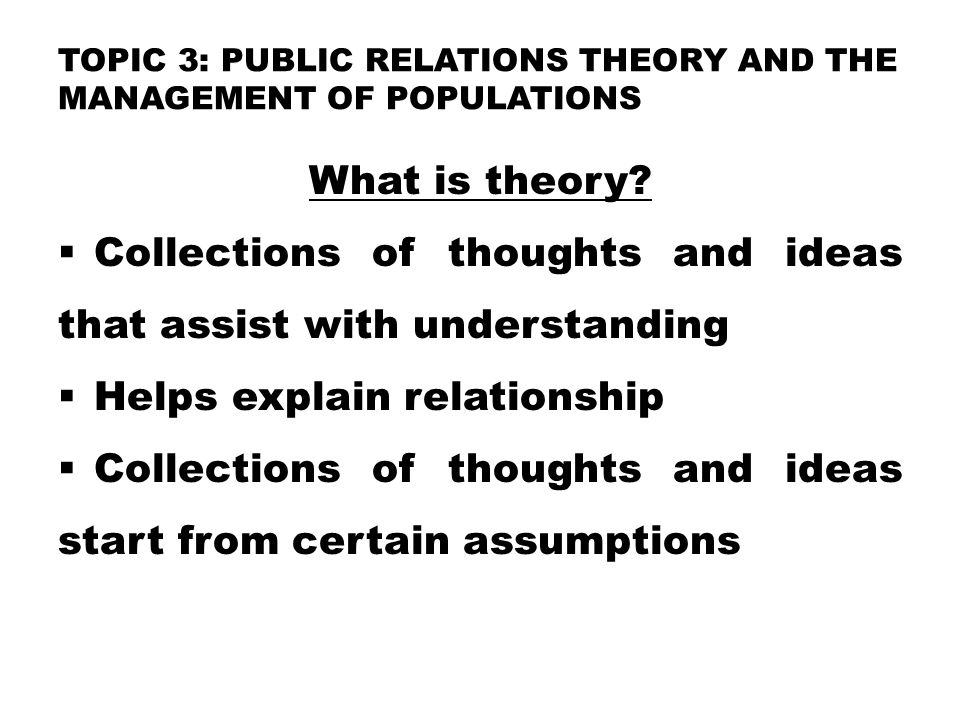TOPIC 3: Public Relations Theory and the Management of Populations