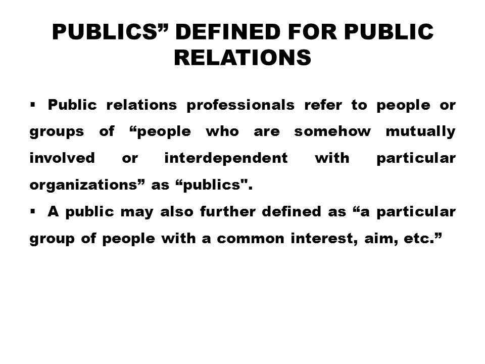 Publics Defined for Public Relations