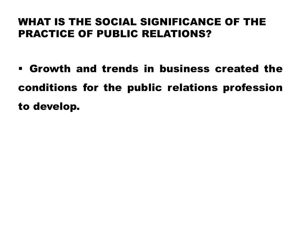 What is the Social Significance of the Practice of Public Relations