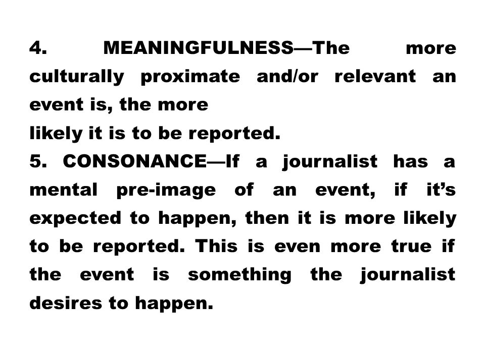 4. MEANINGFULNESS—The more culturally proximate and/or relevant an event is, the more