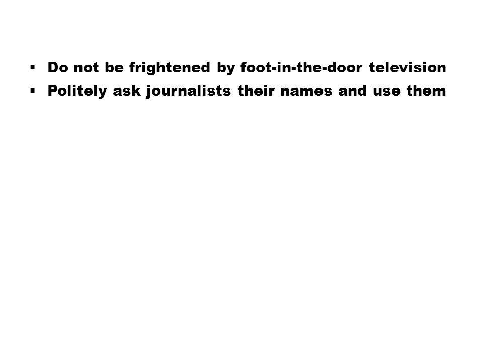 Do not be frightened by foot-in-the-door television