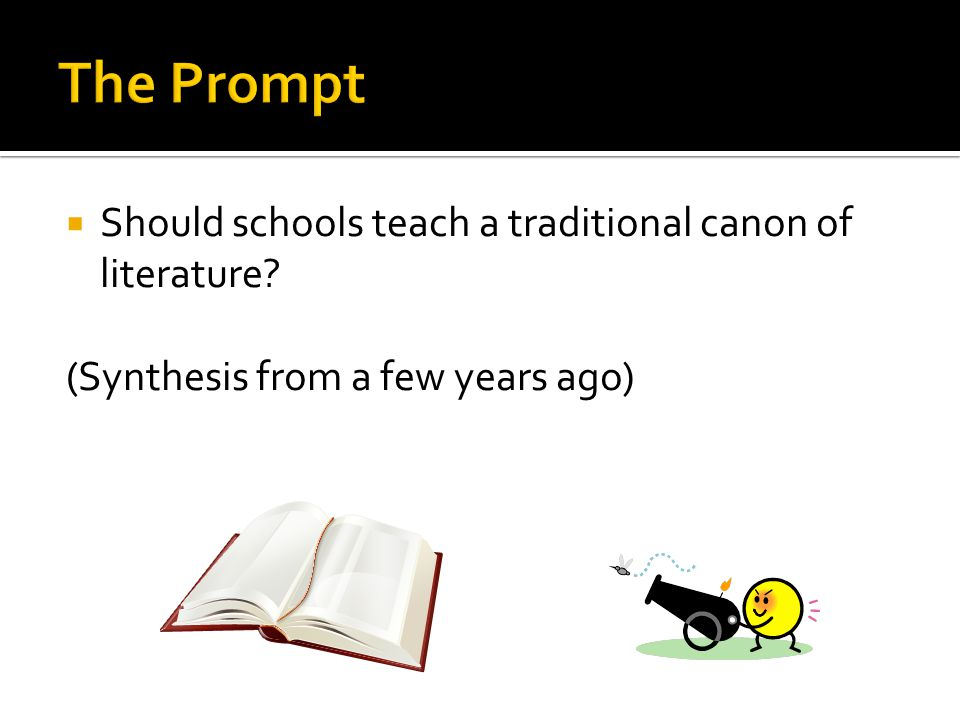 The Prompt Should schools teach a traditional canon of literature