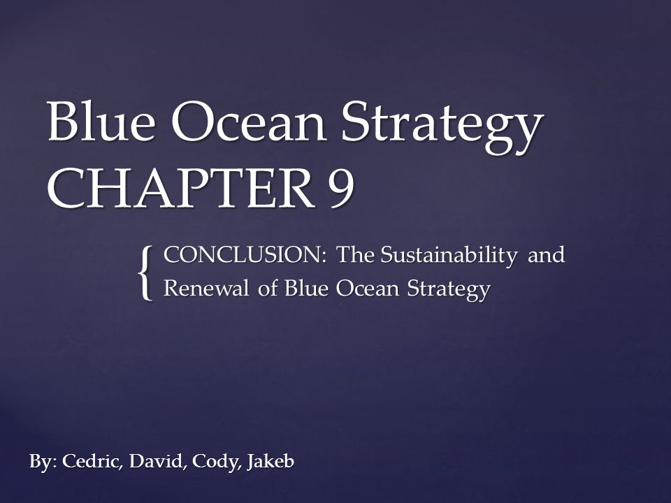 Blue Ocean Strategy CHAPTER 9