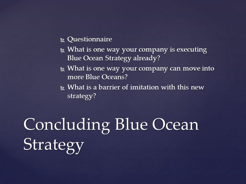Concluding Blue Ocean Strategy
