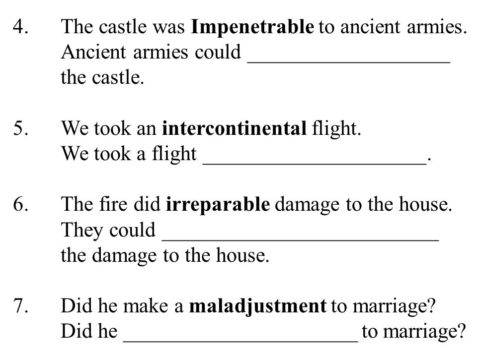 4. The castle was Impenetrable to ancient armies.