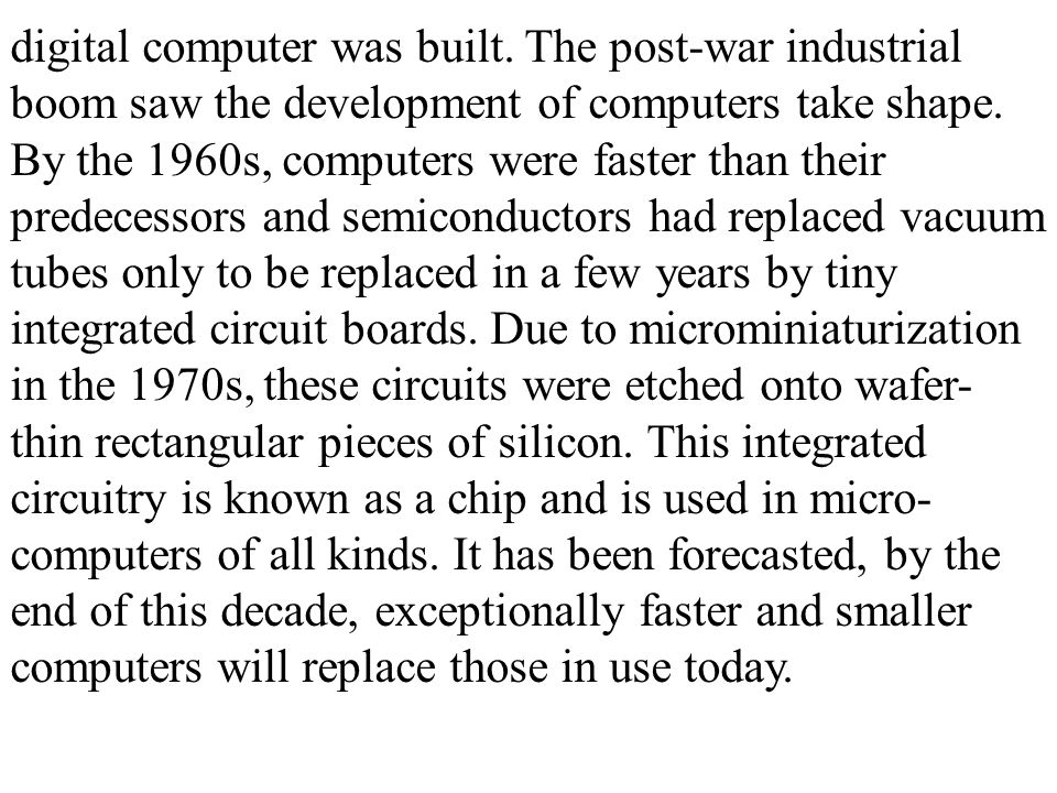 digital computer was built. The post-war industrial