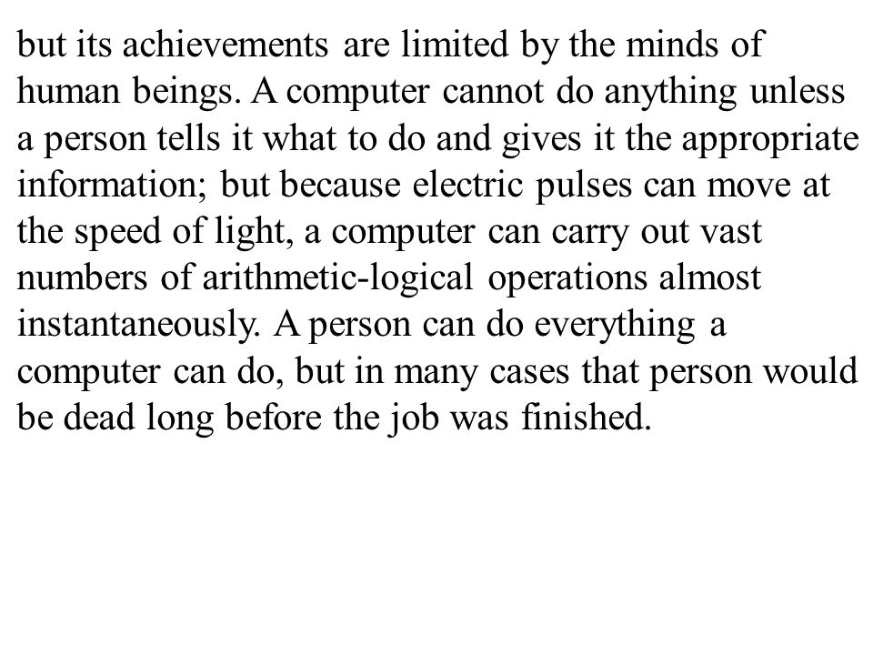 but its achievements are limited by the minds of