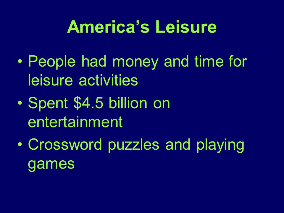 America's Leisure People had money and time for leisure activities