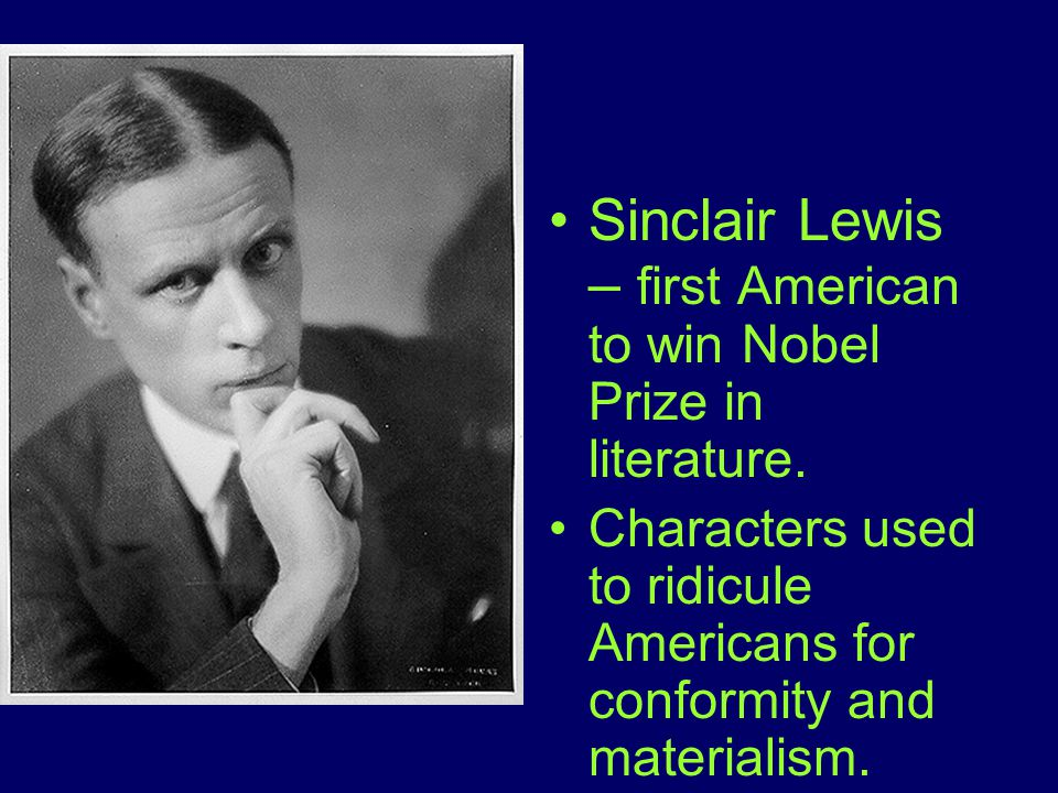 Sinclair Lewis – first American to win Nobel Prize in literature.