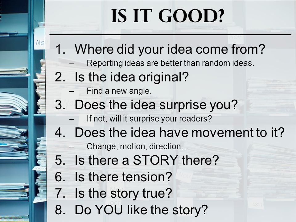 Is it Good Where did your idea come from Is the idea original
