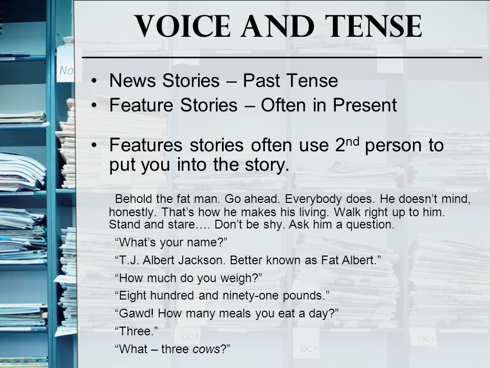 Voice and Tense News Stories – Past Tense