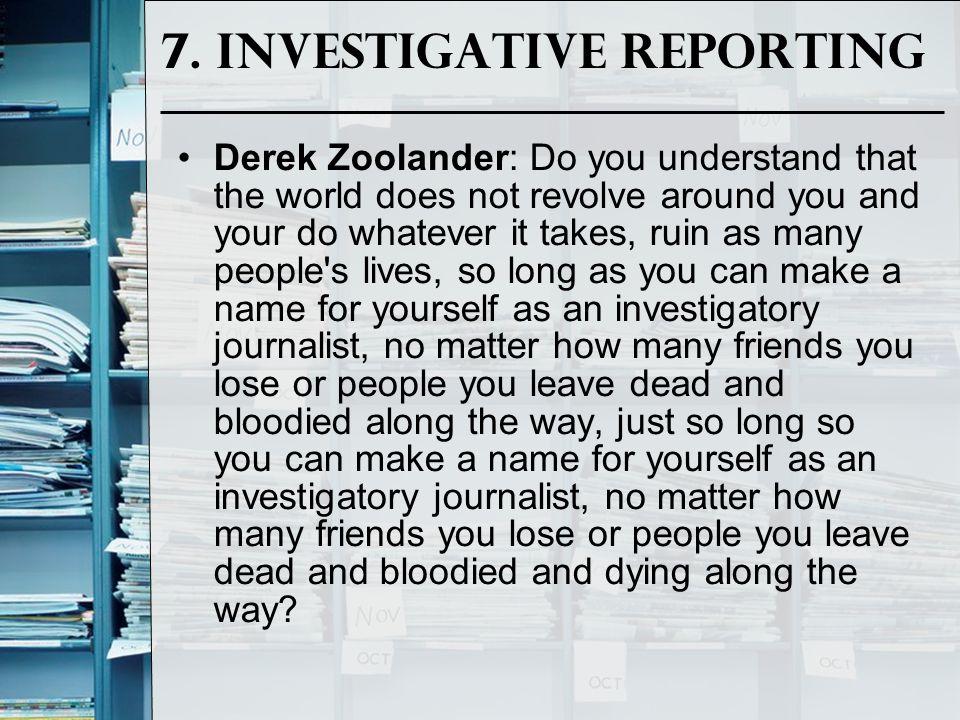 7. Investigative Reporting