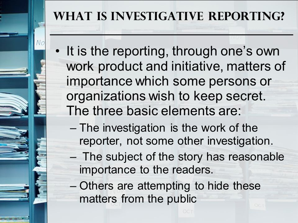 What is Investigative Reporting