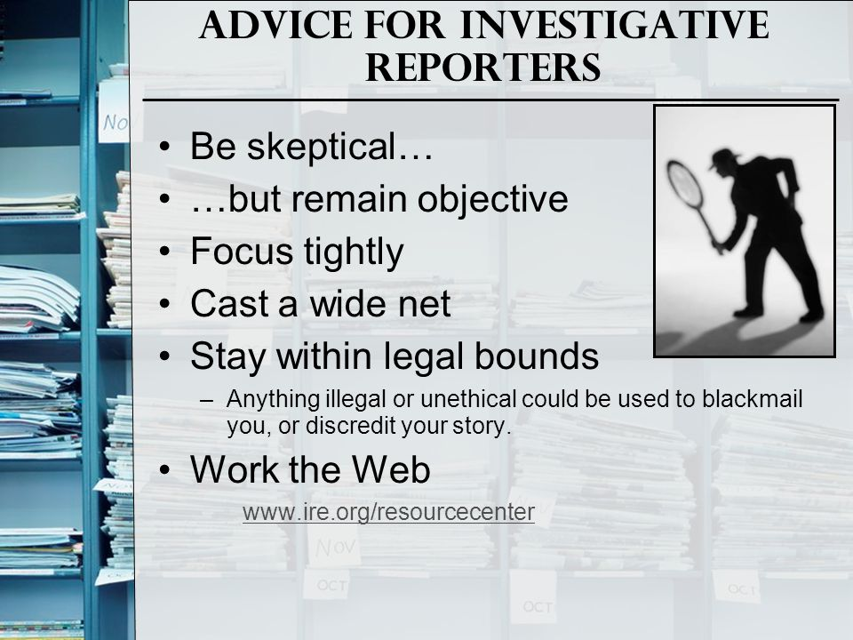 Advice for Investigative Reporters