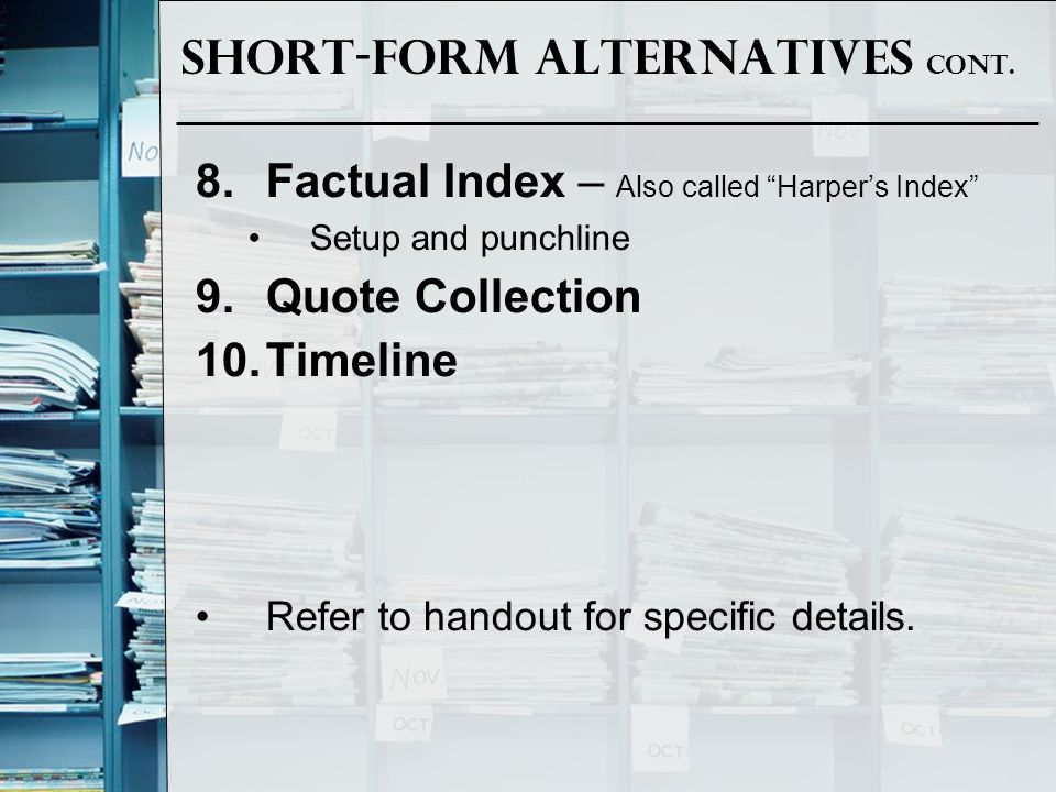 Short-Form Alternatives cont.