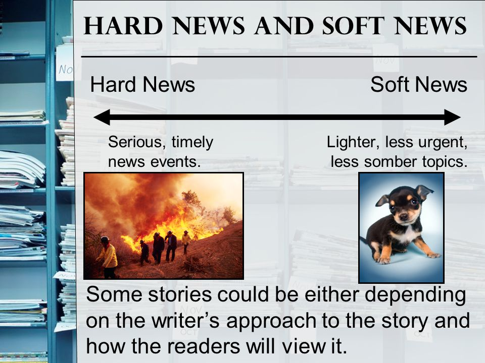 Hard News and Soft News Hard News Soft News