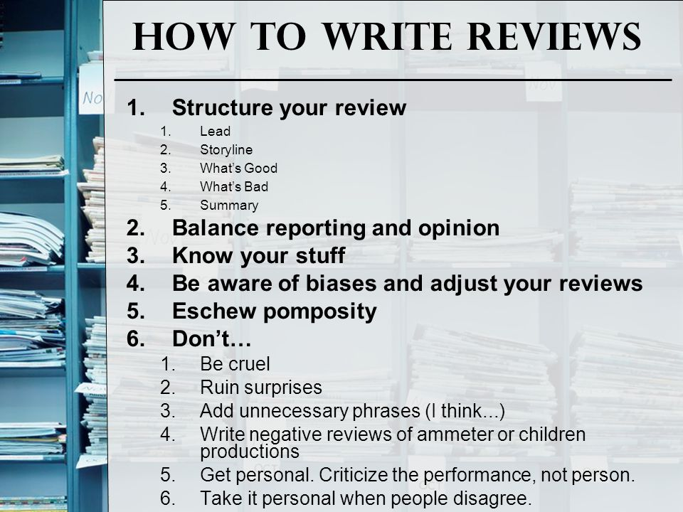 How to Write Reviews Structure your review