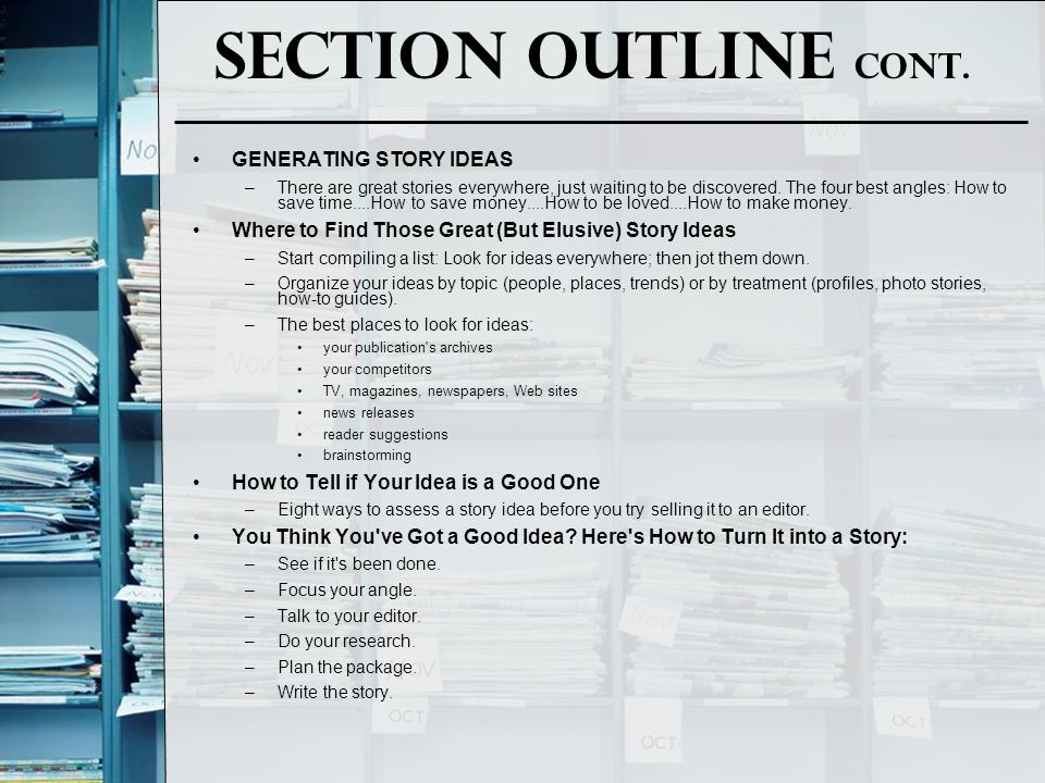 Section Outline Cont. GENERATING STORY IDEAS