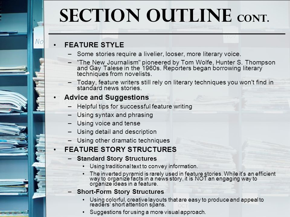 Section Outline Cont. FEATURE STYLE Advice and Suggestions