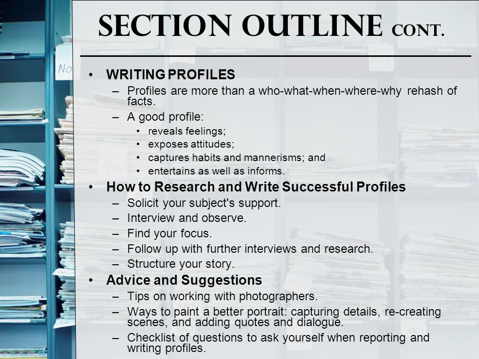 Section Outline Cont. WRITING PROFILES