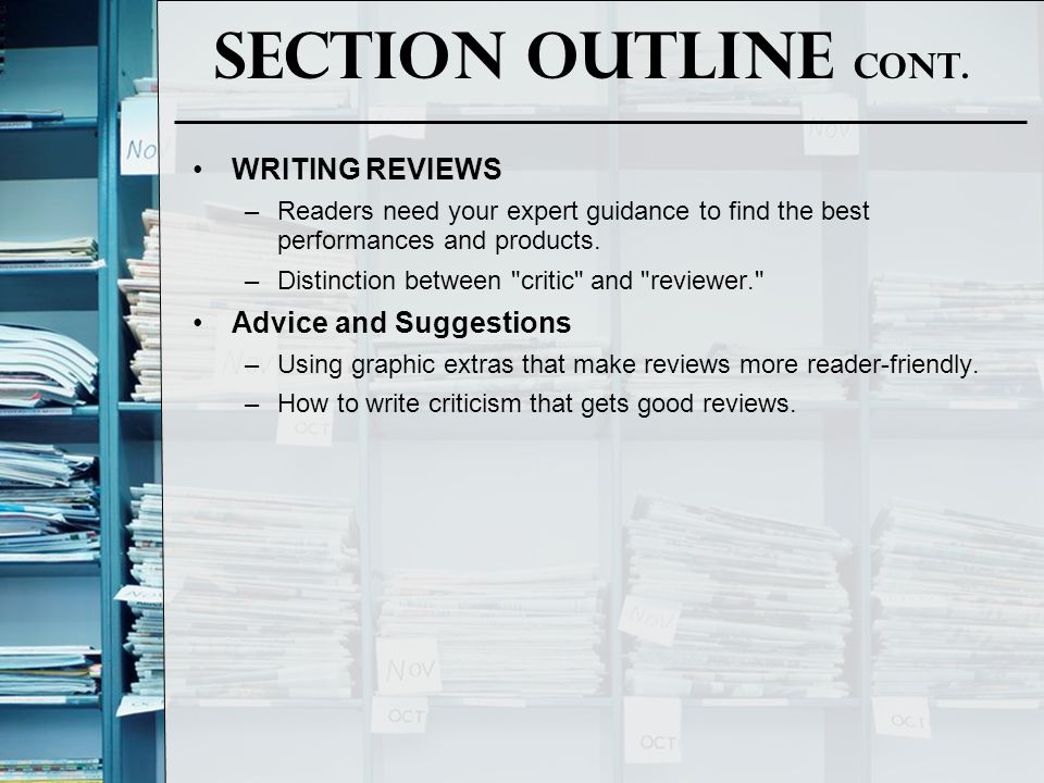 Section Outline Cont. WRITING REVIEWS Advice and Suggestions