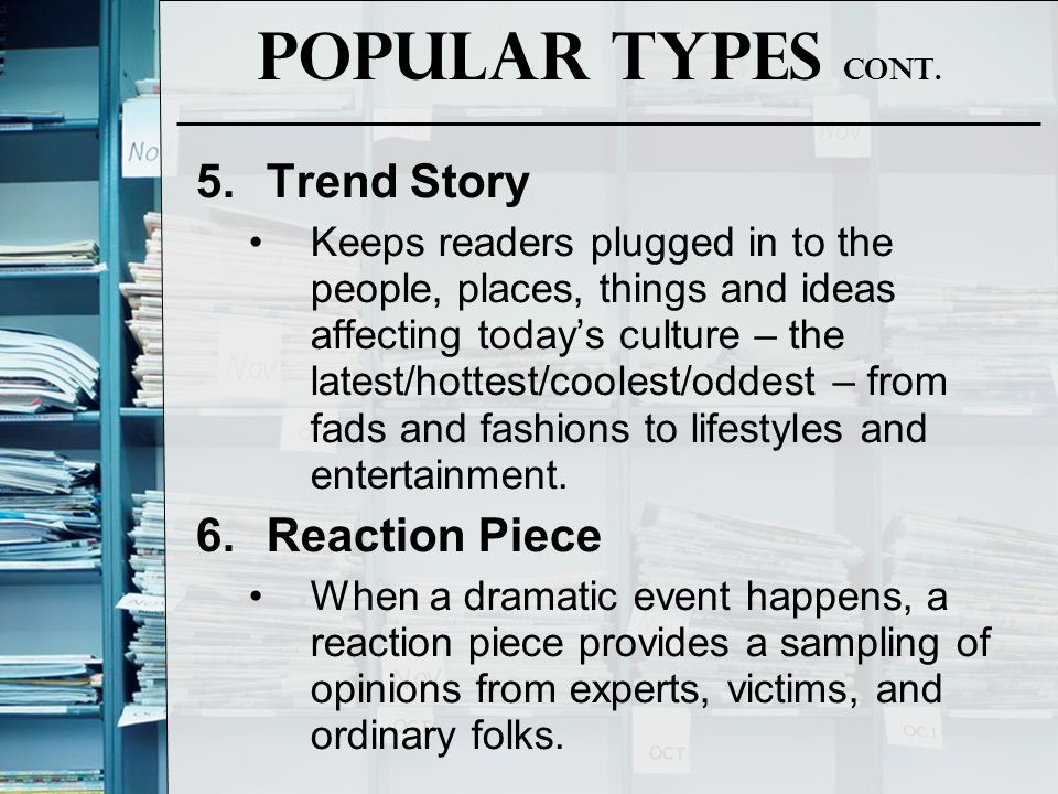 Popular Types Cont. Trend Story Reaction Piece