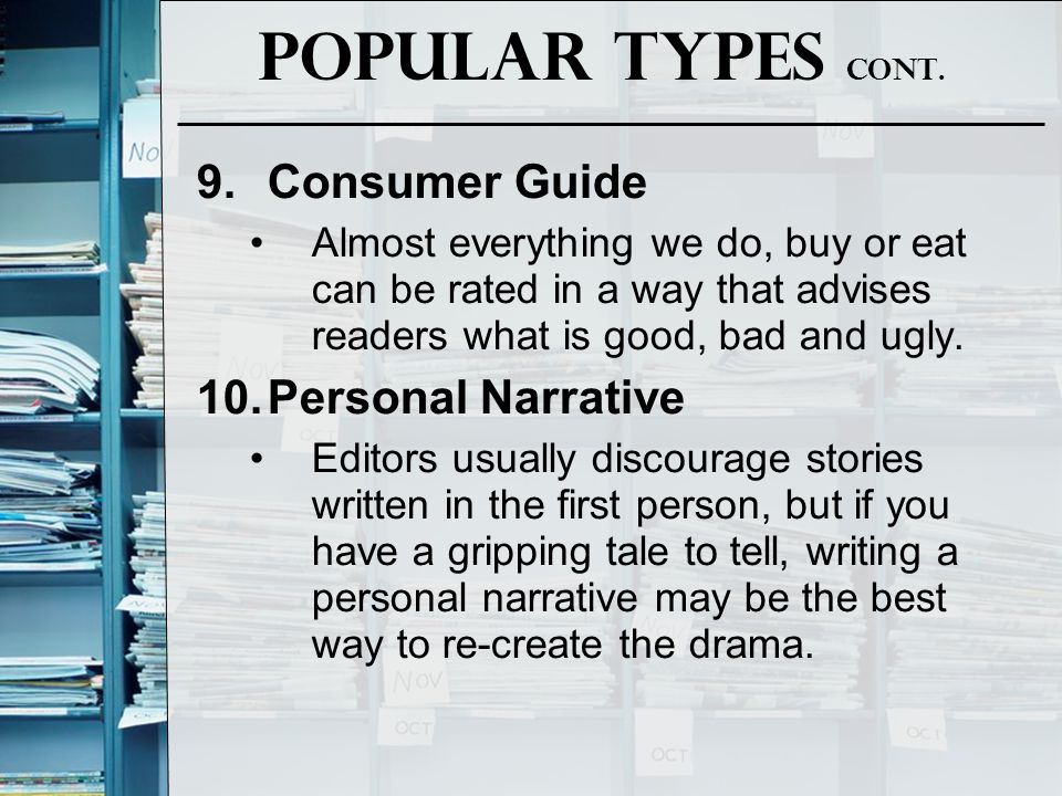 Popular Types Cont. Consumer Guide Personal Narrative