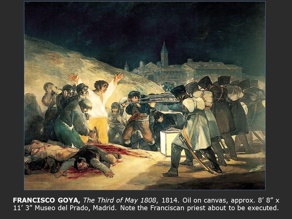 FRANCISCO GOYA, The Third of May 1808, 1814. Oil on canvas, approx