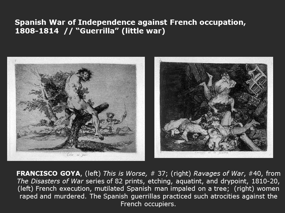 Spanish War of Independence against French occupation, 1808-1814 // Guerrilla (little war)