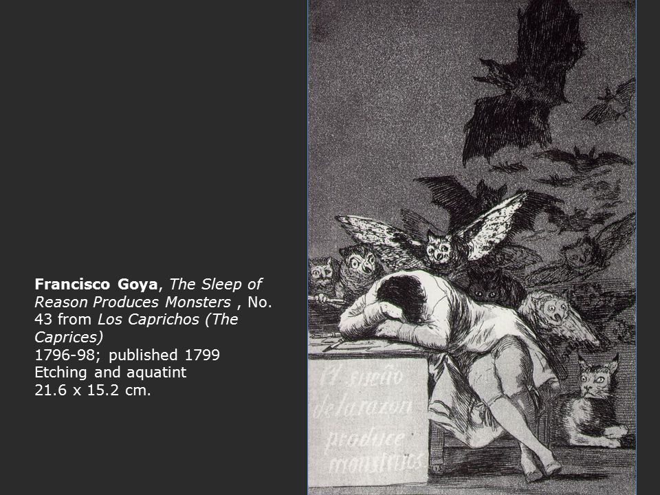 Francisco Goya, The Sleep of Reason Produces Monsters , No