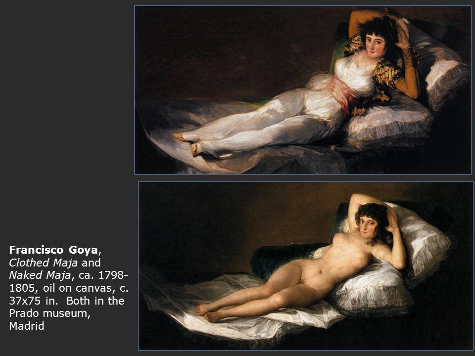 Francisco Goya, Clothed Maja and Naked Maja, ca