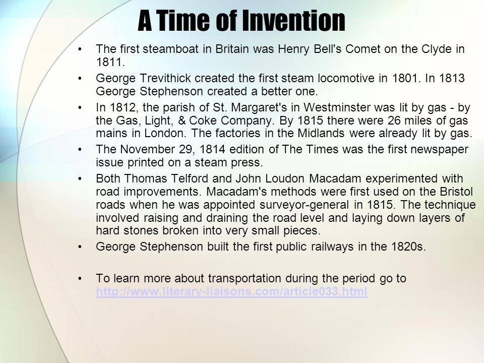 A Time of Invention The first steamboat in Britain was Henry Bell s Comet on the Clyde in 1811.