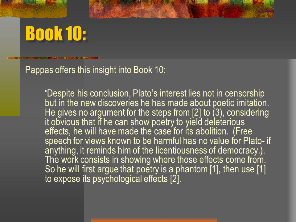 Book 10: Pappas offers this insight into Book 10: