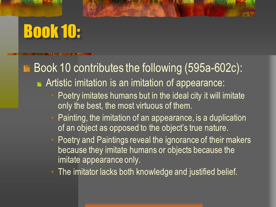 Book 10: Book 10 contributes the following (595a-602c):
