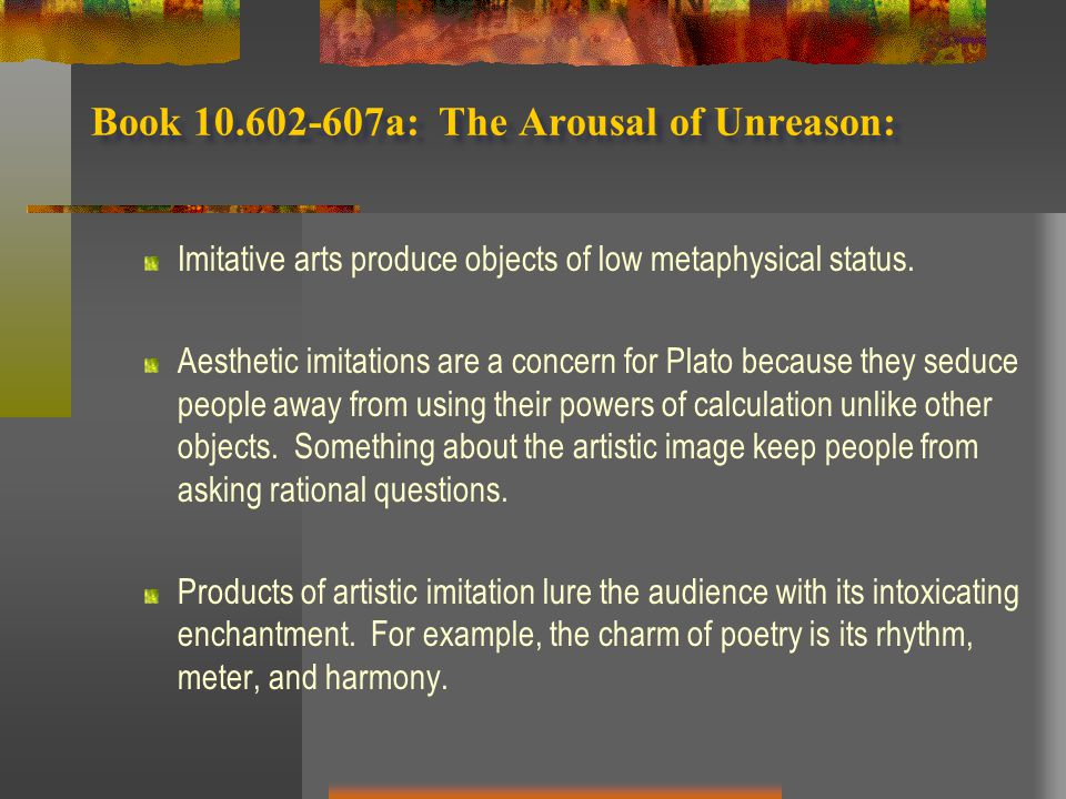 Book 10.602-607a: The Arousal of Unreason: