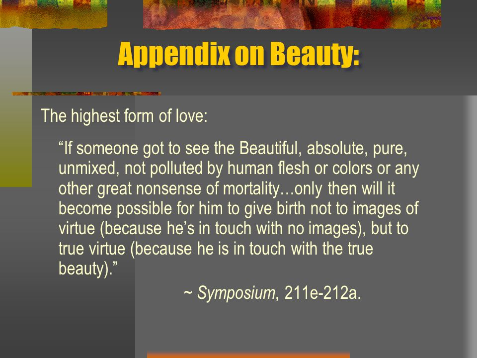 Appendix on Beauty: The highest form of love: