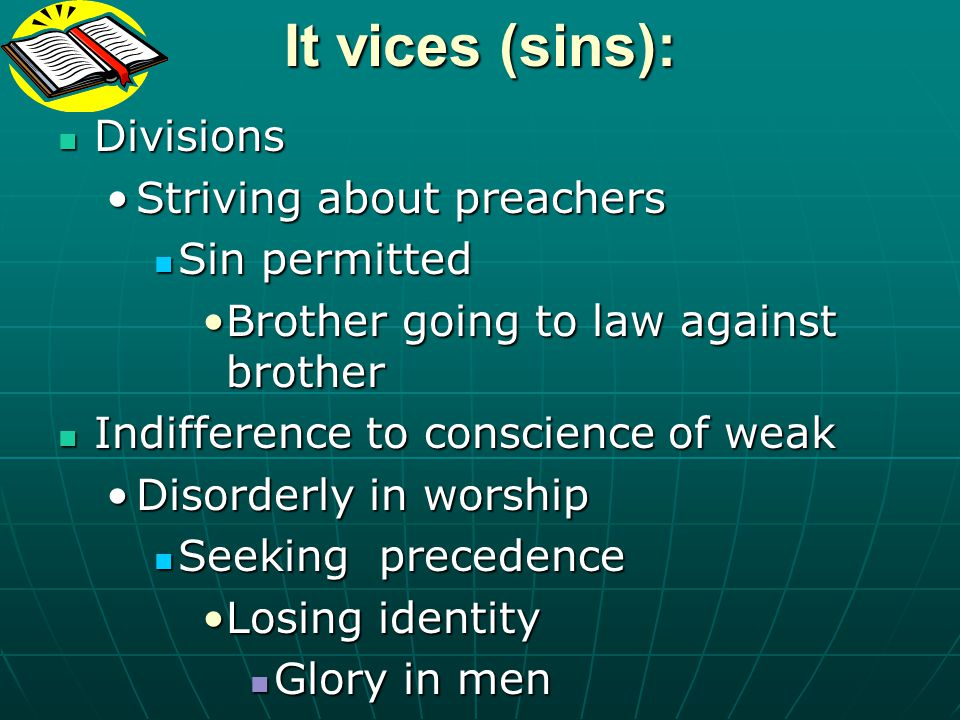 It vices (sins): Divisions Striving about preachers Sin permitted